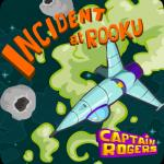 Captain Rogers: Incident At Rooku